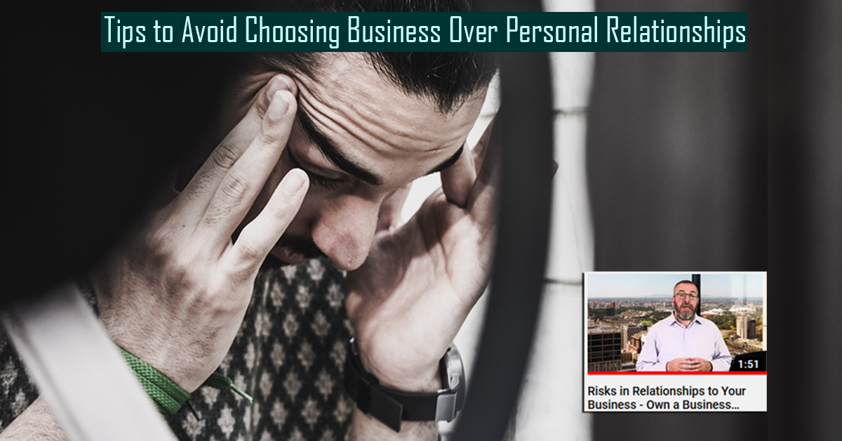 Tips to Avoid Choosing Business over Personal Relationships