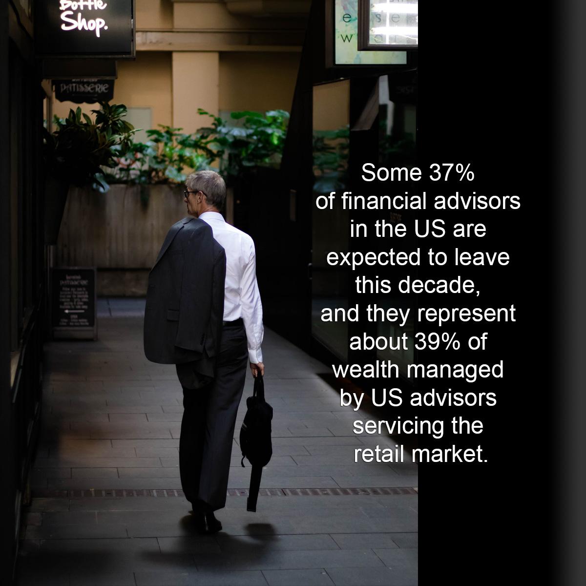 Finanxial Advisors leaving the market